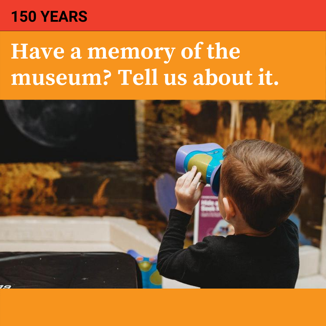 Have a memory of the museum? Click here to contact us.